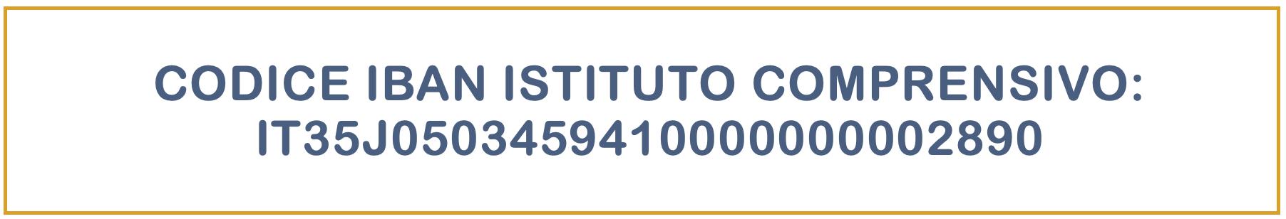 Pulsante CODICE IBAN ISTITUTO COMPRENSIVO: CODICE IBAN ISTITUTO COMPRENSIVO: IT35J0503459410000000002890